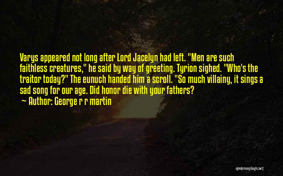 Villainy Quotes By George R R Martin
