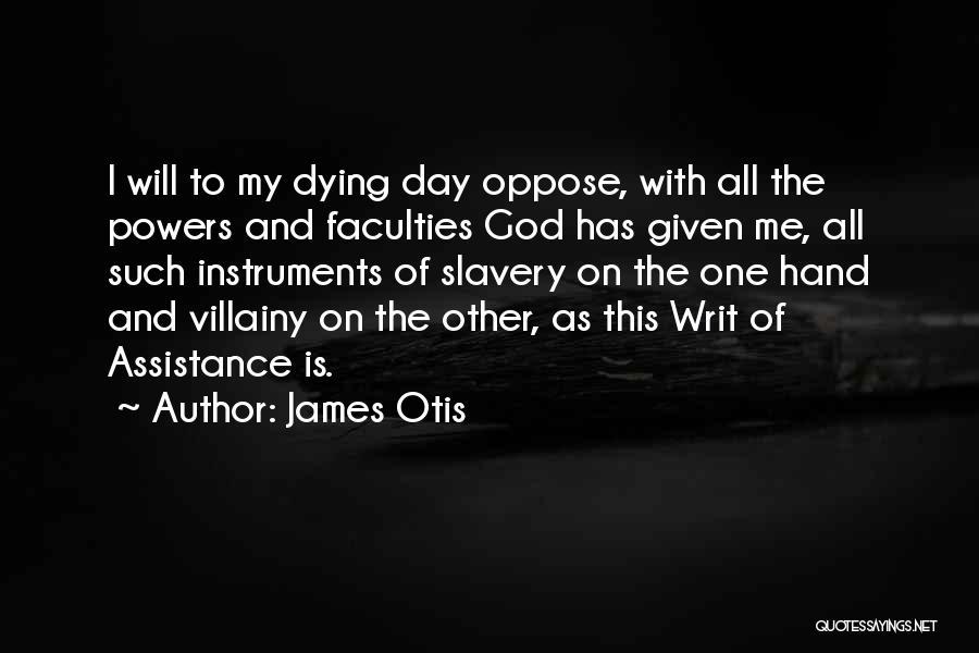 Villainy Quotes By James Otis