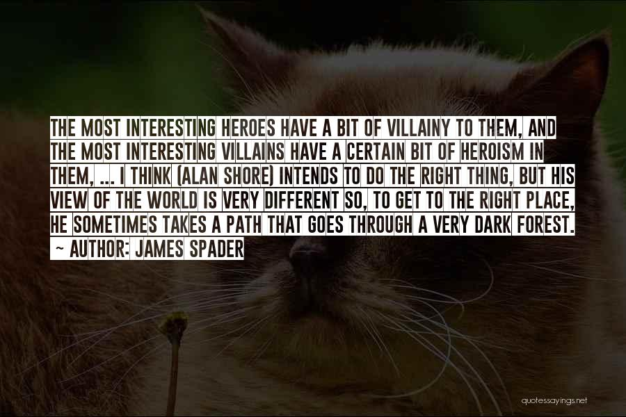 Villainy Quotes By James Spader