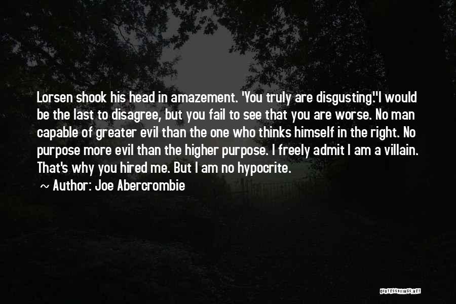 Villainy Quotes By Joe Abercrombie