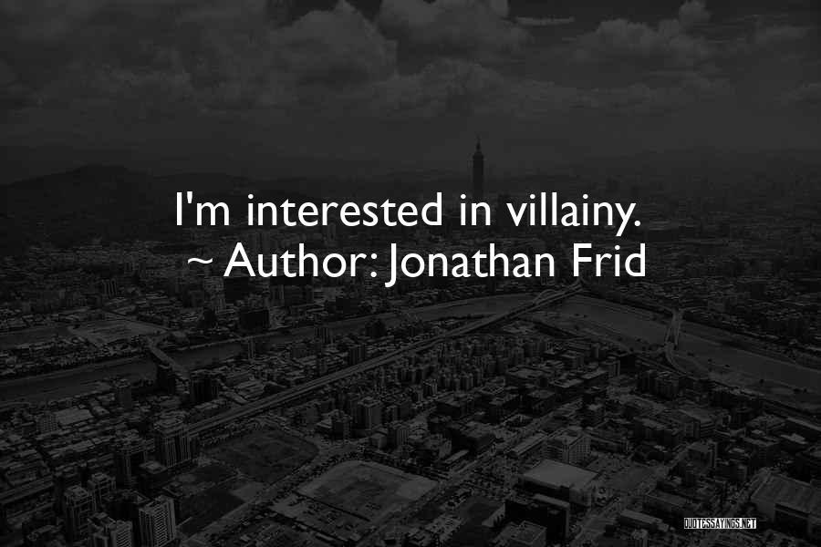 Villainy Quotes By Jonathan Frid