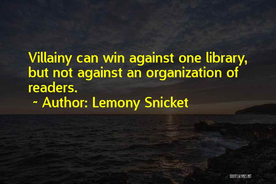 Villainy Quotes By Lemony Snicket