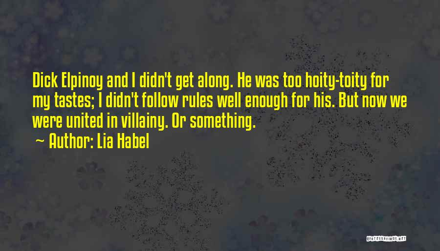 Villainy Quotes By Lia Habel