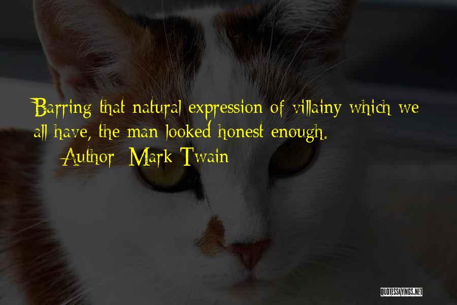 Villainy Quotes By Mark Twain