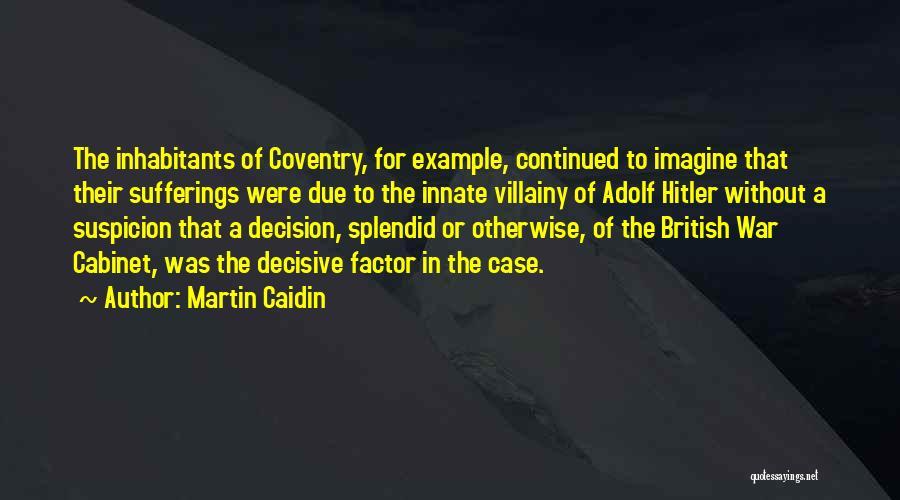 Villainy Quotes By Martin Caidin