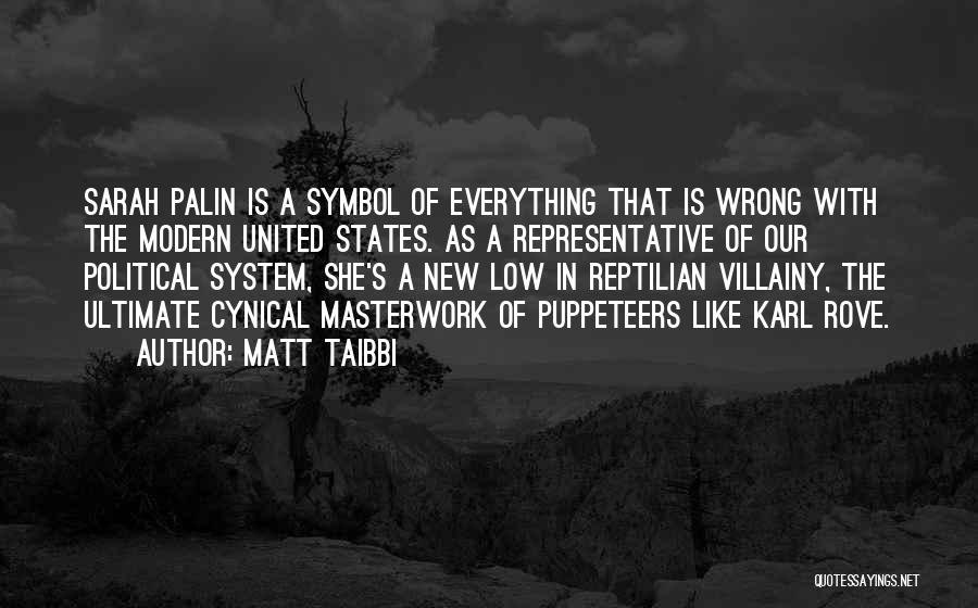 Villainy Quotes By Matt Taibbi