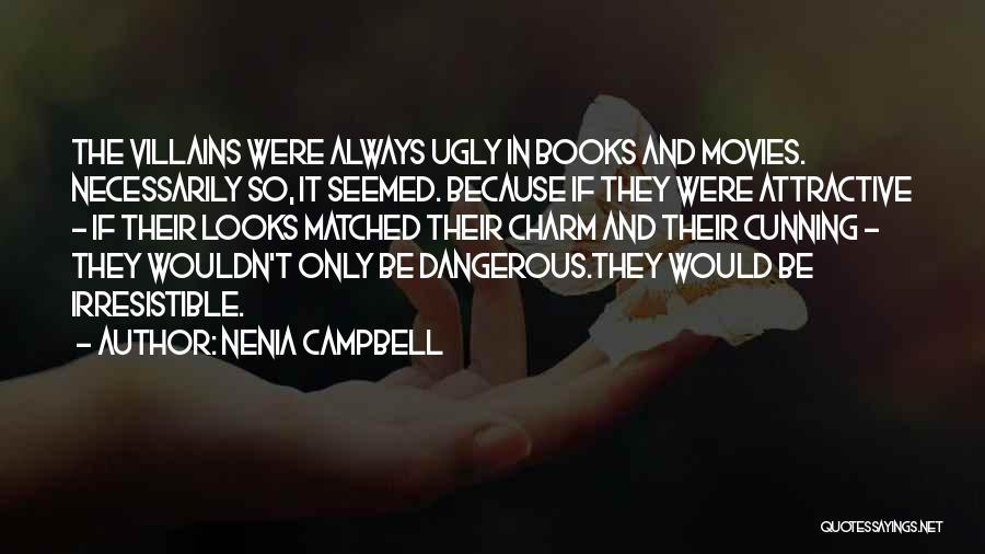 Villainy Quotes By Nenia Campbell