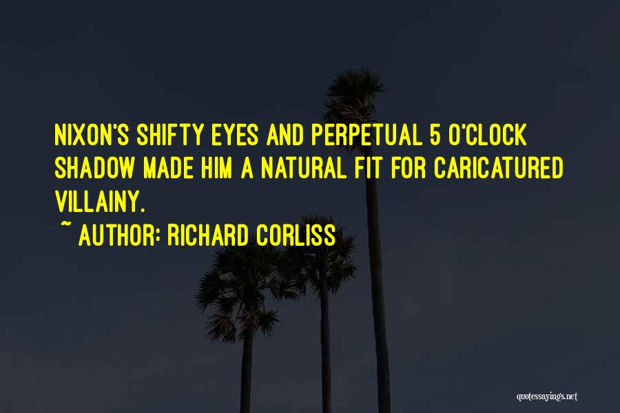 Villainy Quotes By Richard Corliss
