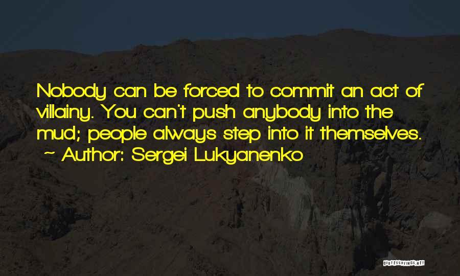 Villainy Quotes By Sergei Lukyanenko