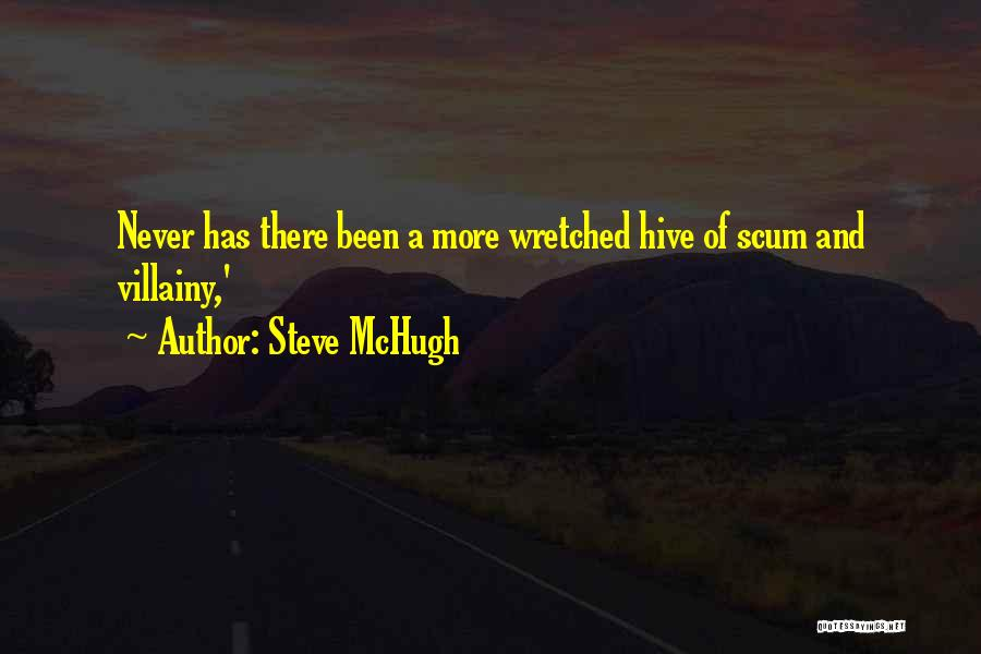 Villainy Quotes By Steve McHugh