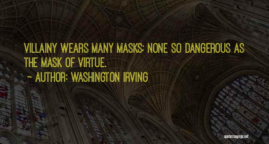 Villainy Quotes By Washington Irving