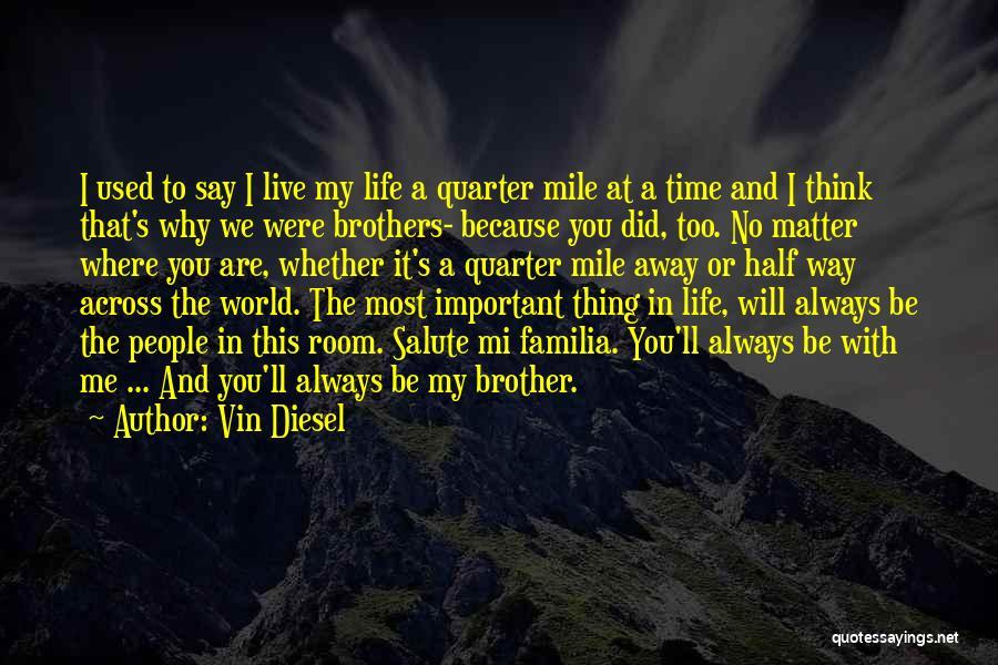 Vin Diesel Quotes 1322141