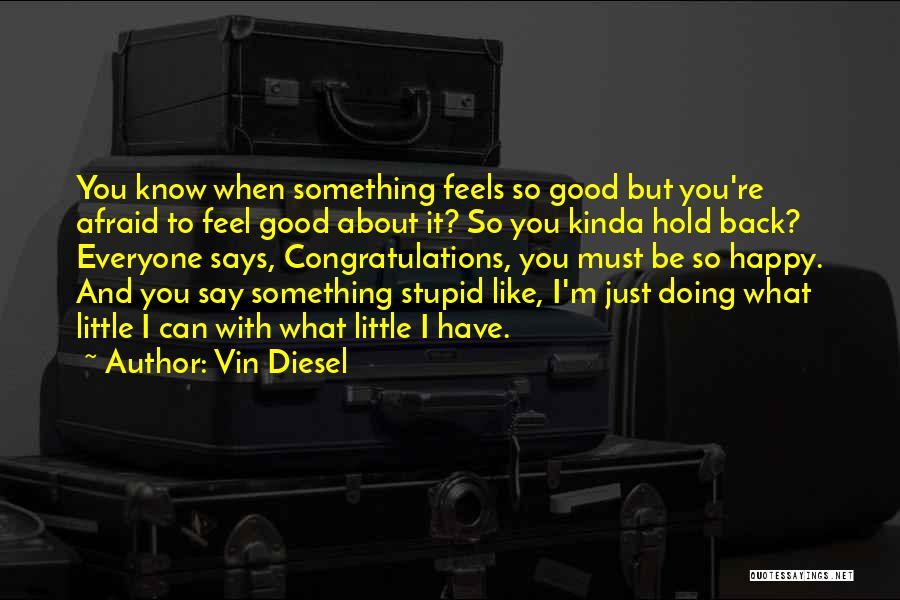 Vin Diesel Quotes 1361523