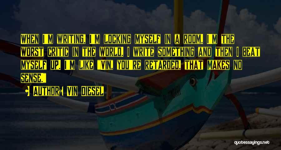 Vin Diesel Quotes 1766513