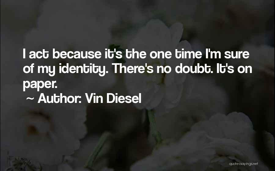 Vin Diesel Quotes 1862182