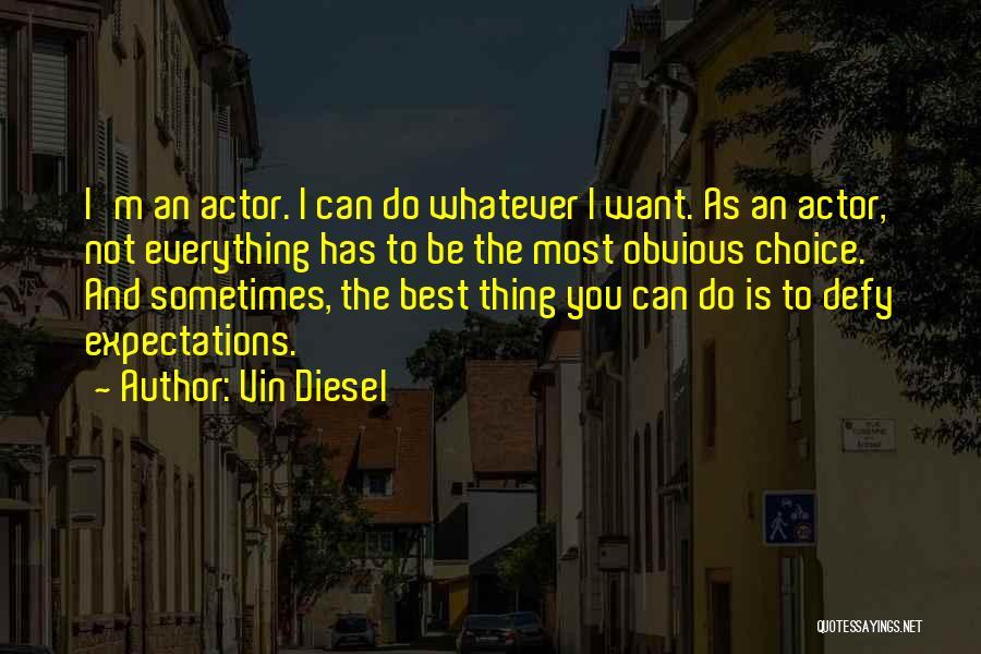 Vin Diesel Quotes 1994751