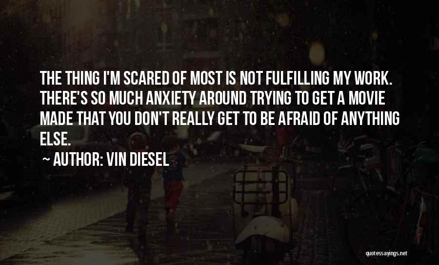 Vin Diesel Quotes 214362
