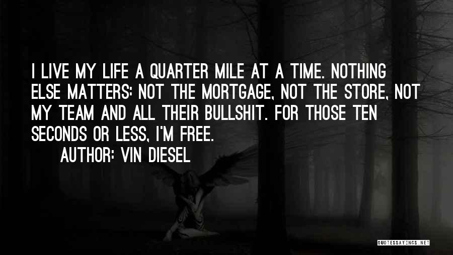 Vin Diesel Quotes 2221542