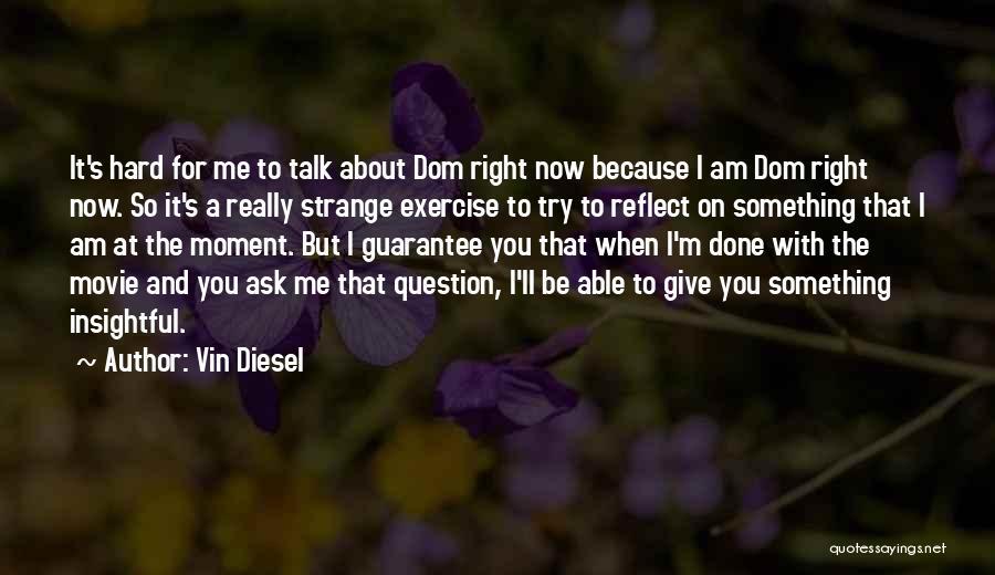Vin Diesel Quotes 922302