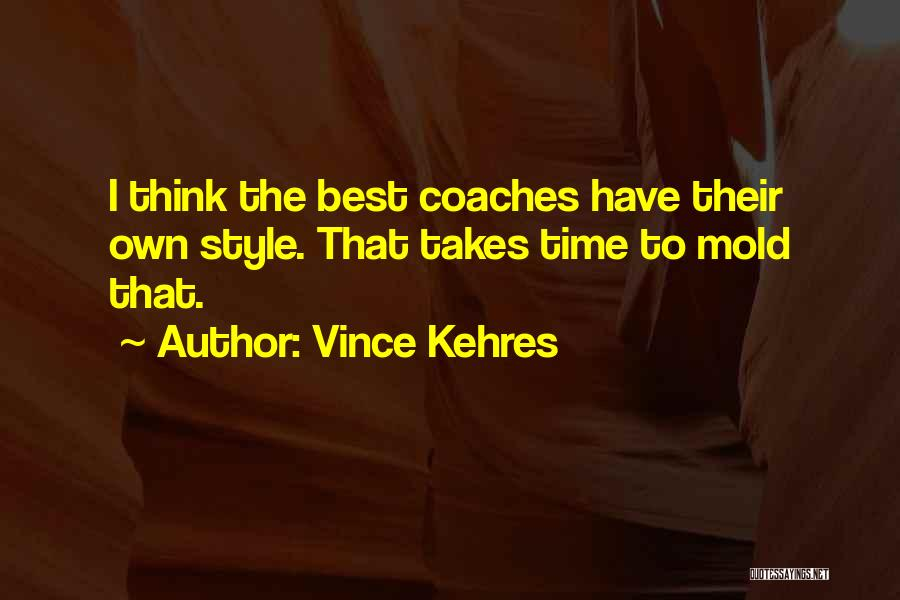 Vince Kehres Quotes 1999278
