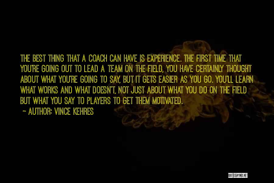 Vince Kehres Quotes 829246