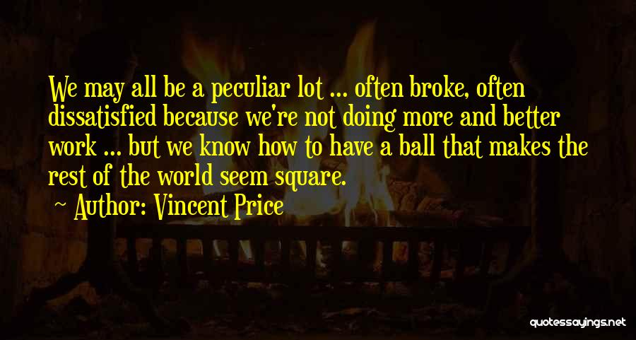 Vincent Price Quotes 2233444