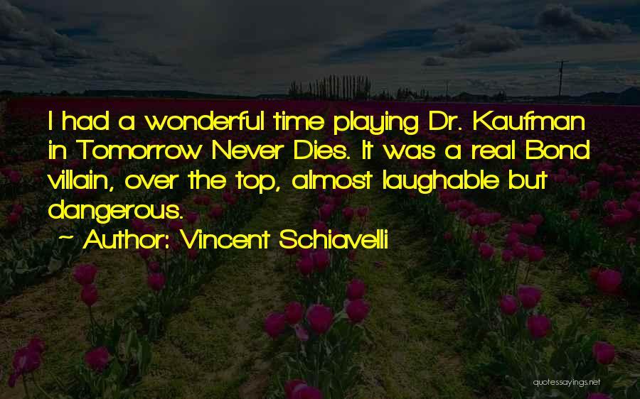 Vincent Schiavelli Quotes 2270758