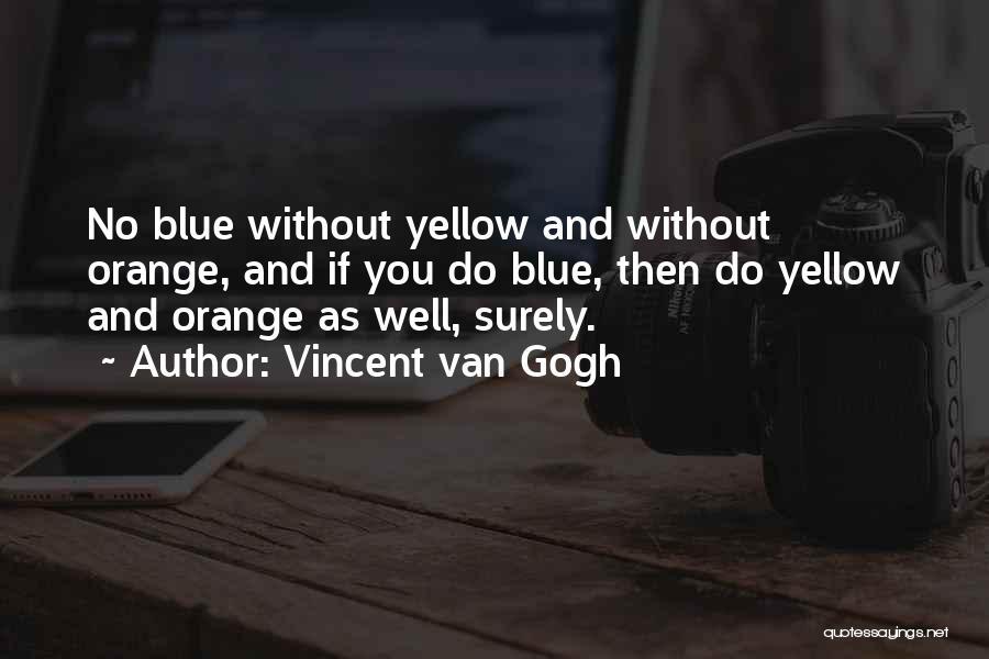 Vincent Van Gogh Quotes 1098177
