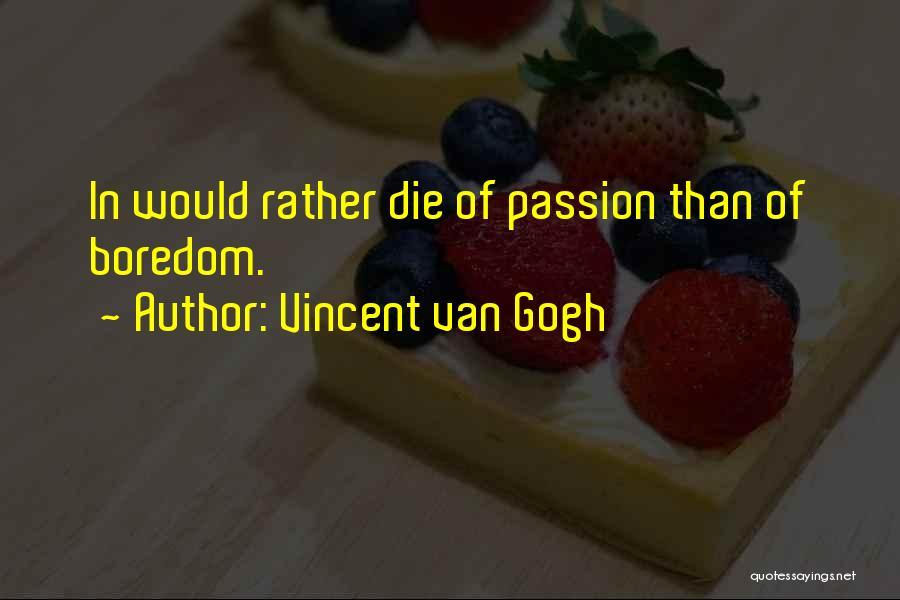 Vincent Van Gogh Quotes 1224008