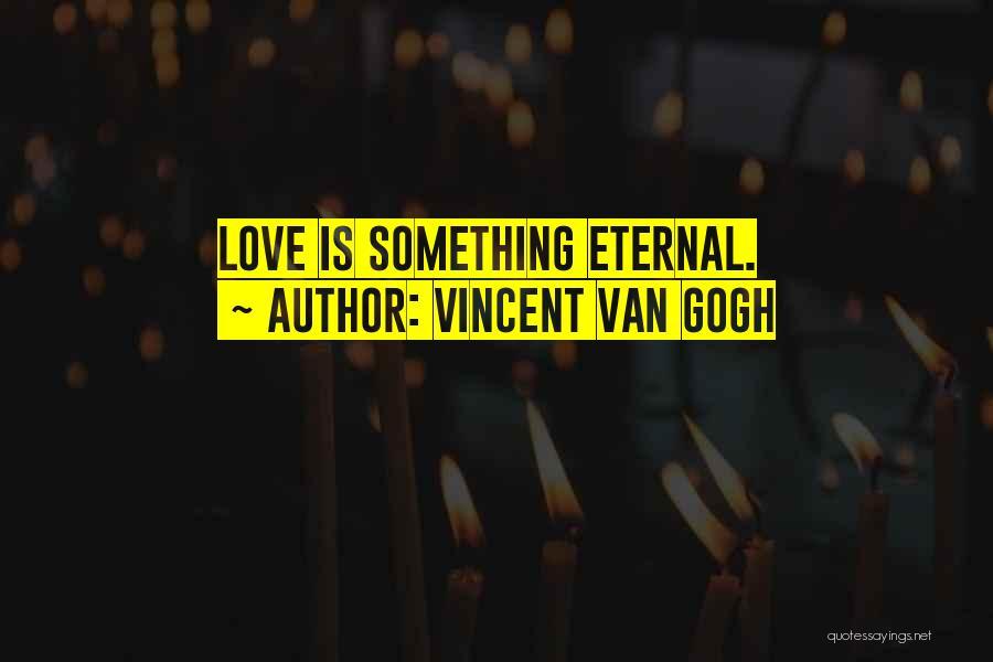 Vincent Van Gogh Quotes 1362404
