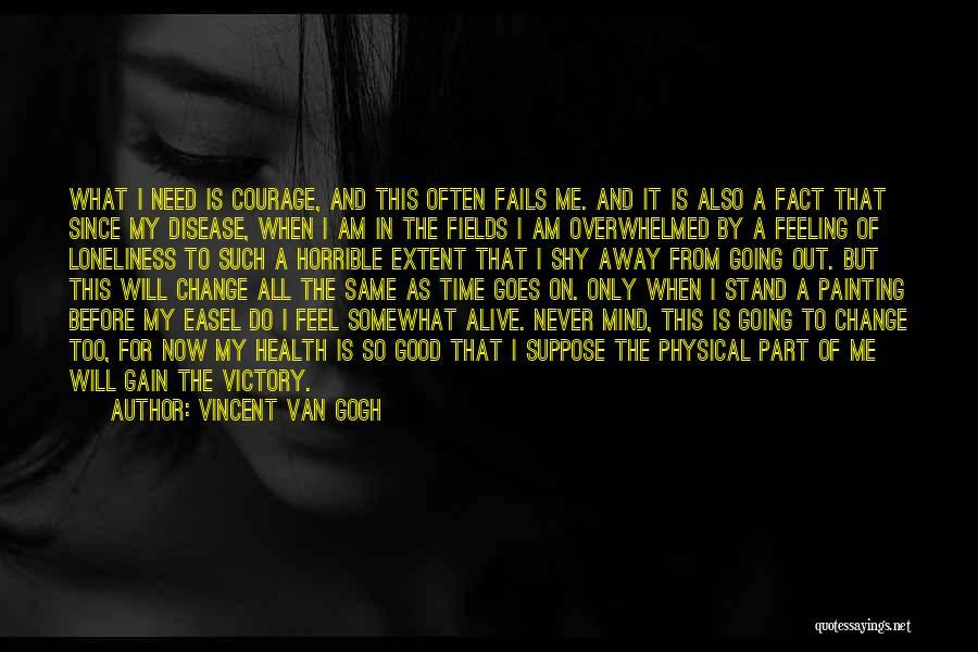 Vincent Van Gogh Quotes 251622