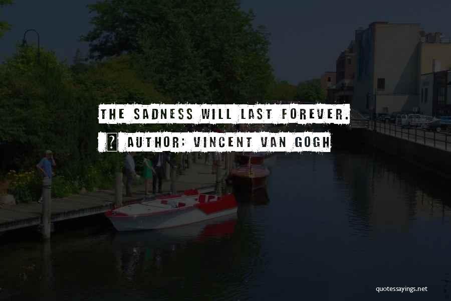Vincent Van Gogh Quotes 744581