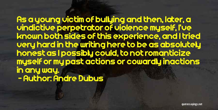 Vindictive Quotes By Andre Dubus