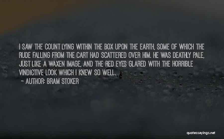 Vindictive Quotes By Bram Stoker