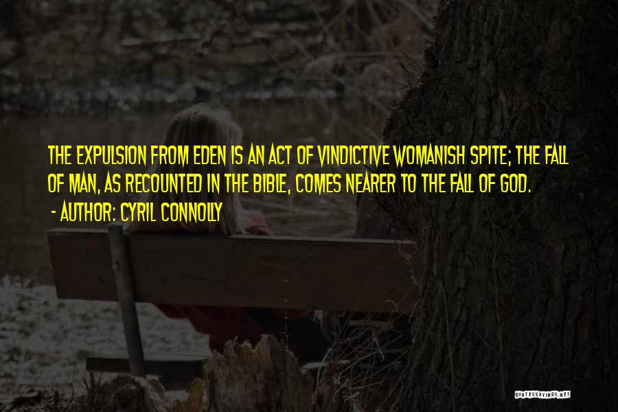 Vindictive Quotes By Cyril Connolly