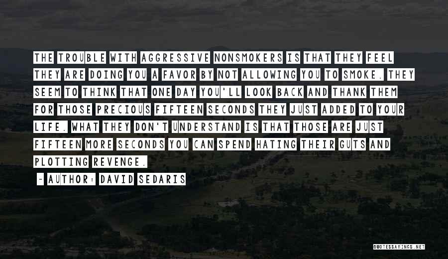 Vindictive Quotes By David Sedaris