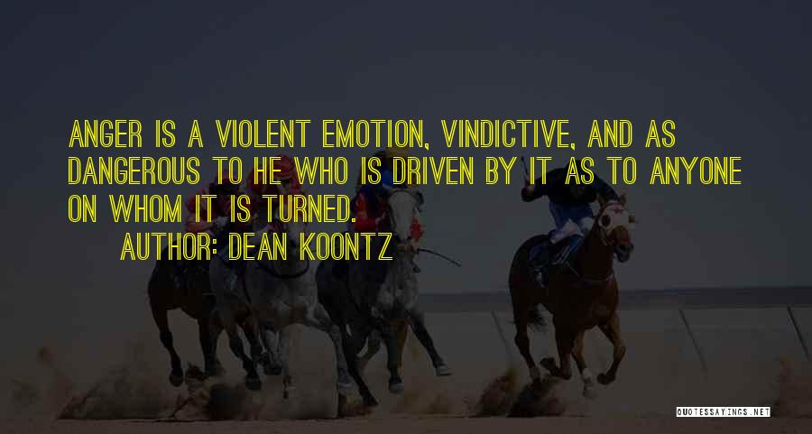 Vindictive Quotes By Dean Koontz
