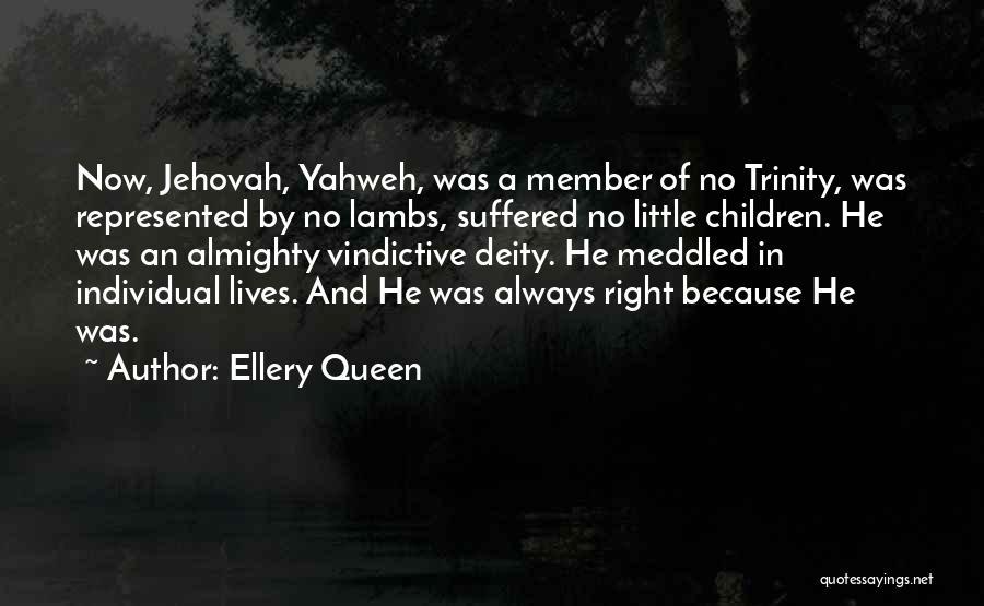 Vindictive Quotes By Ellery Queen