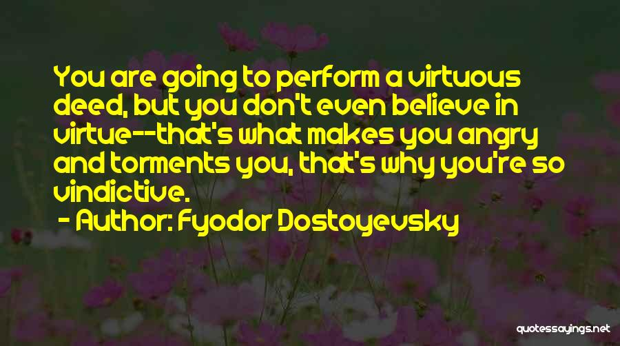 Vindictive Quotes By Fyodor Dostoyevsky