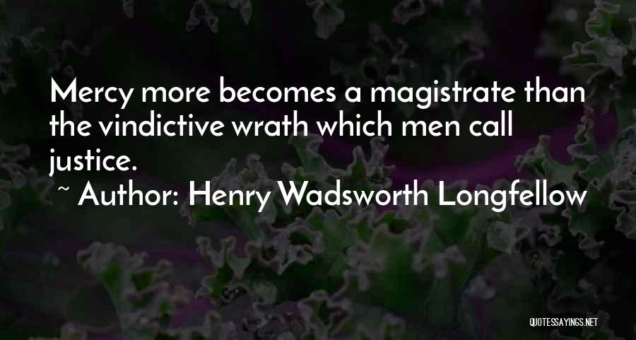 Vindictive Quotes By Henry Wadsworth Longfellow