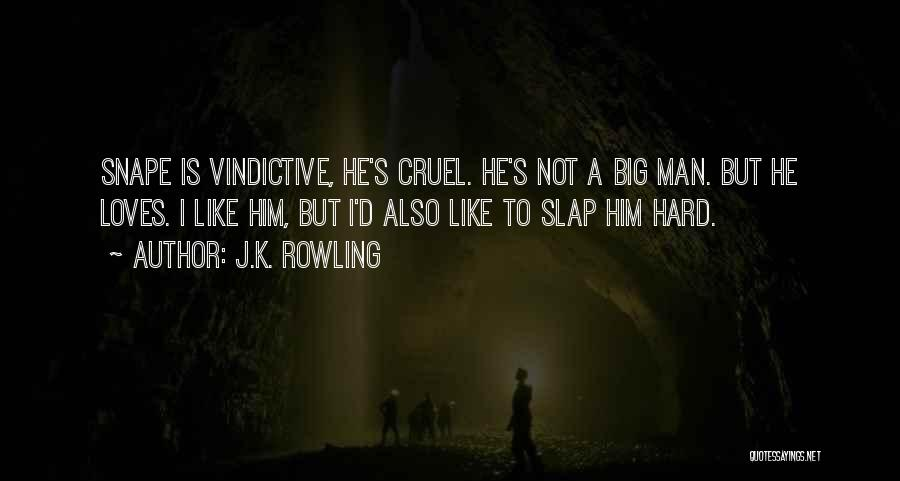 Vindictive Quotes By J.K. Rowling