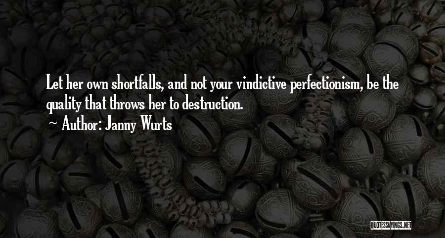 Vindictive Quotes By Janny Wurts