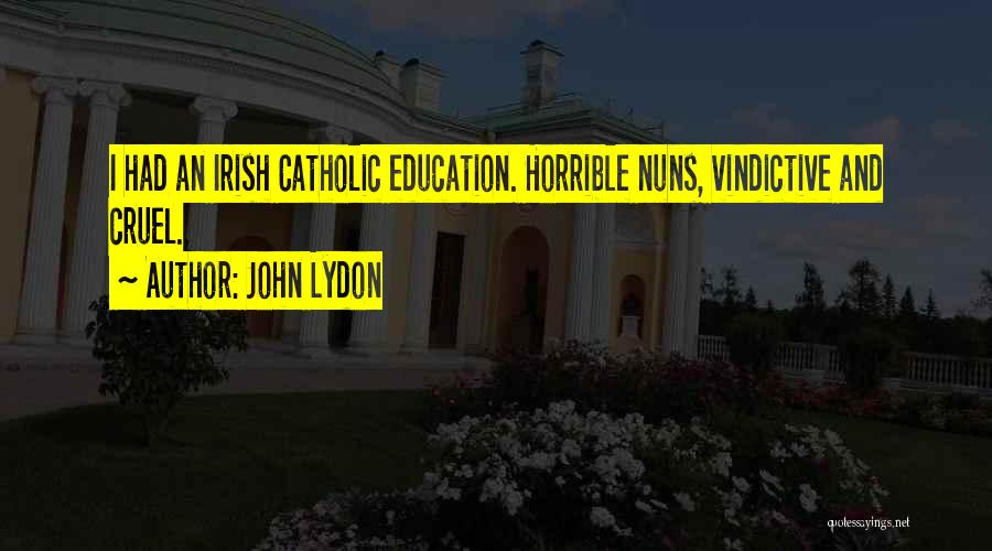 Vindictive Quotes By John Lydon