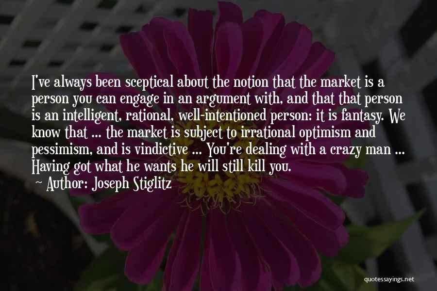 Vindictive Quotes By Joseph Stiglitz
