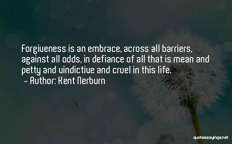 Vindictive Quotes By Kent Nerburn