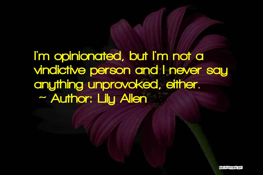 Vindictive Quotes By Lily Allen