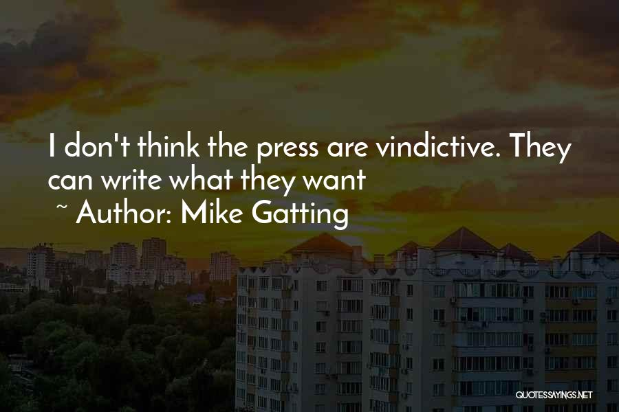 Vindictive Quotes By Mike Gatting