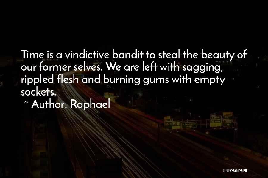 Vindictive Quotes By Raphael