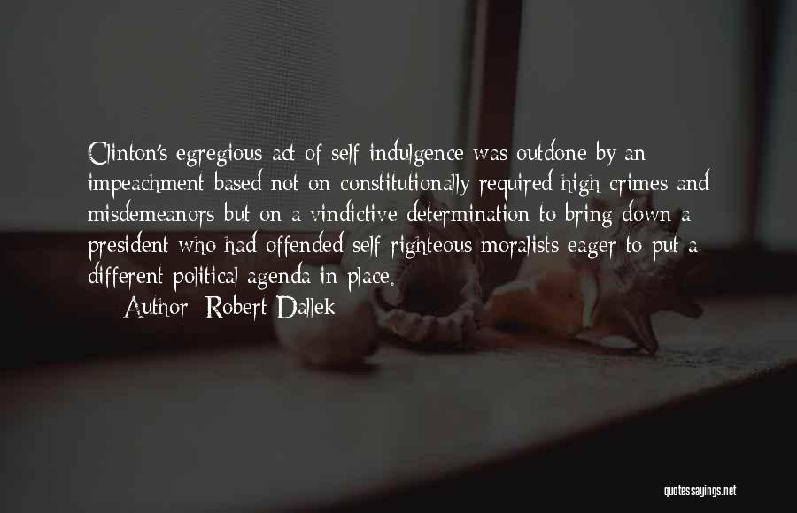 Vindictive Quotes By Robert Dallek