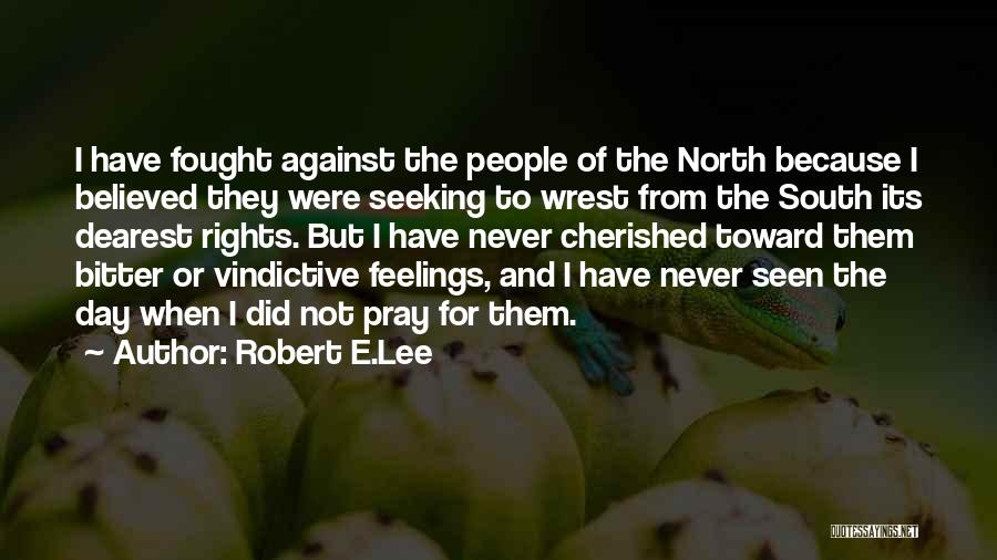 Vindictive Quotes By Robert E.Lee